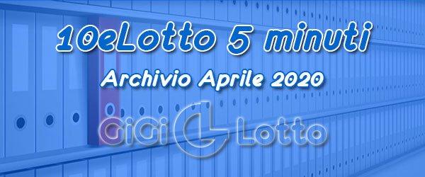 Archivio 10eLotto 5 minuti di Aprile 2020