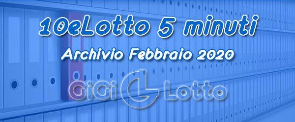 Archivio 10eLotto 5 minuti di Febbraio 2020