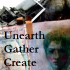 Unearth Gather Create