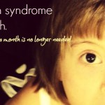 How I am raising awareness during Down syndrome awareness month