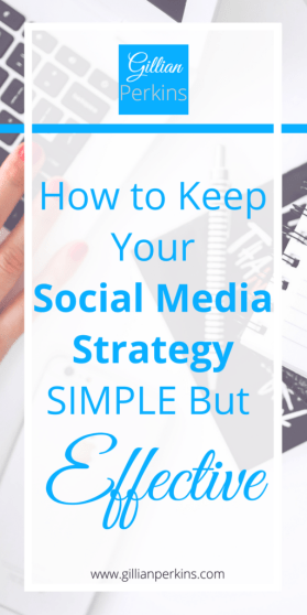 Learn how to keep your social media strategy as simple as possible, but still wildly successful in this article on www.gillianperkins.com