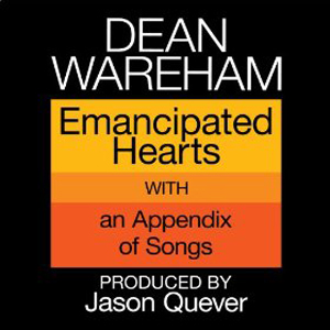 DEAN WAREHAM: EMANCIPATED HEARTS