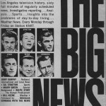 Another full page ad announcing the pivotal full hour of news on Television Two: THE BIG NEWS. Featuring Jerry Dunphy for National International and Local News, Gil Stratton with Sports, Maury Green on Special Assignment, Ralph Story with the Human Predicament, Bill Keene with Weather and followed by Douglass Edwards with the News.