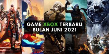 game xbox terbaru bulan juni 2021 1