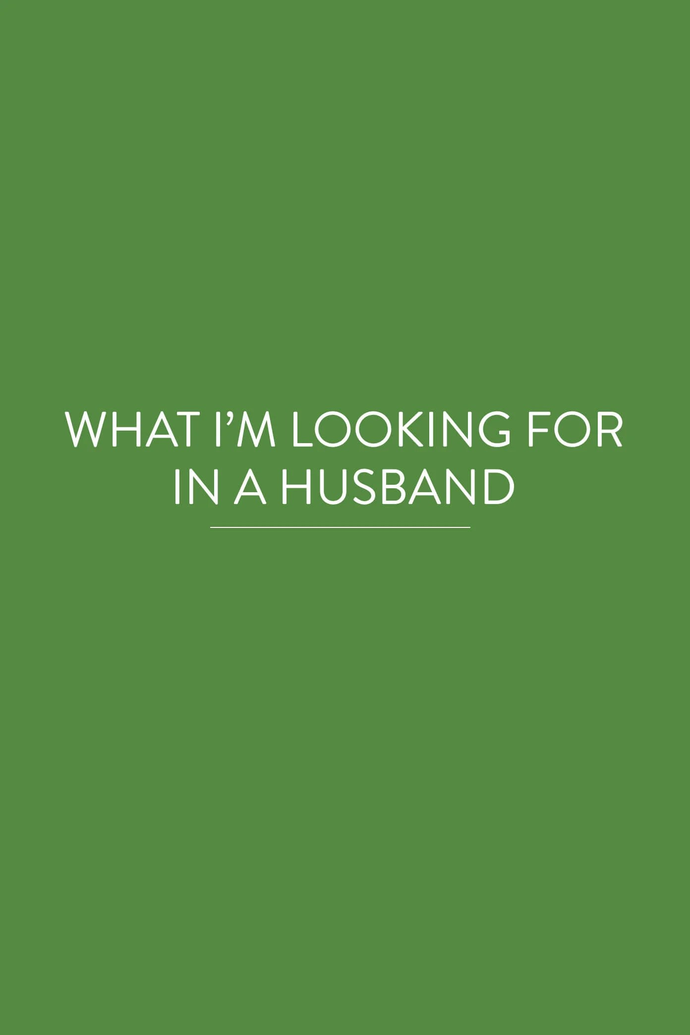 What I M Looking For In A Guy Husband