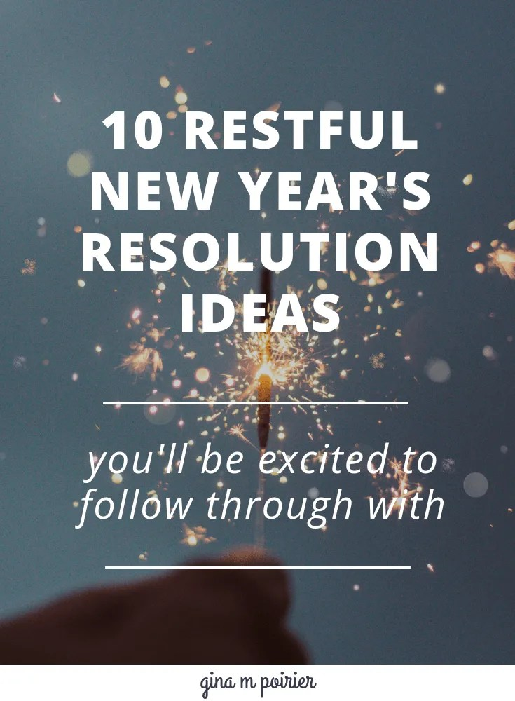 10 Restful New Year S Resolution Ideas You Will Actually Want To