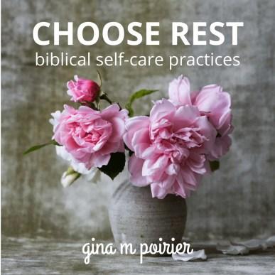 Choose Rest Christian Self-Care eCourse Gina M Poirier