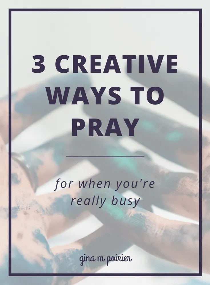 Life is busy, but that's never an excuse not to pray! These creative ways to pray can all be accomplished in under ten minutes so you can connect with God no matter how busy you are.