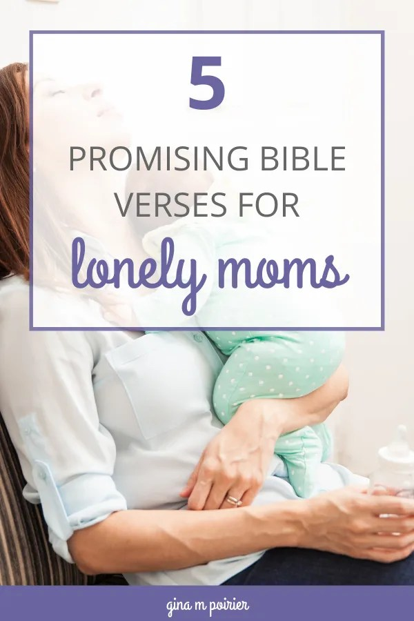 5 Bible verses for lonely moms