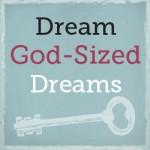 Dream-God-sized-Dreams-150x150