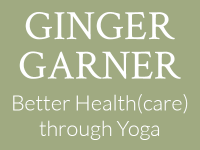 Ginger Garner - Better Health(care) through Yoga