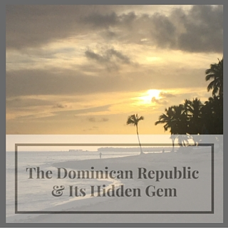 The Dominican Republic & its Hidden Gem! * Ginger on the Go