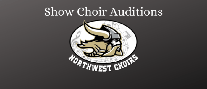 NWHS SHOW CHOIR AUDITIONS