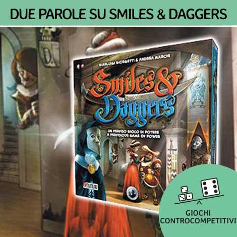 Due parole su Smiles & Daggers
