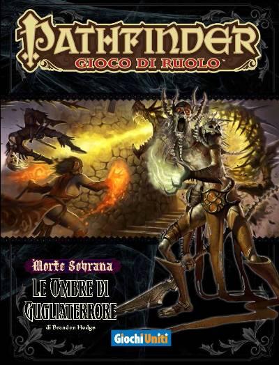 Pathfinder_MorteSovrana6__Le_Ombre_di_Gugliaterrore-small