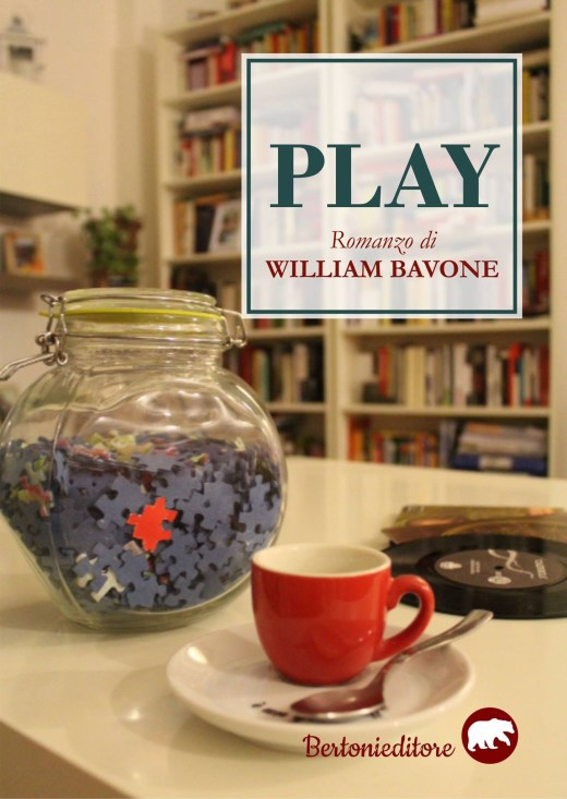 """Play"" romanzo di William Bavone (Bertoni Editore, 2017)"