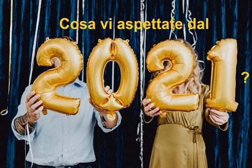 Cosa vi aspettate dal 2021? (SONDAGGIO)