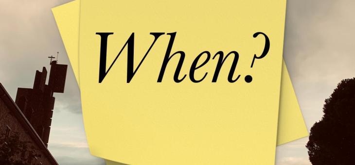 WHEN?