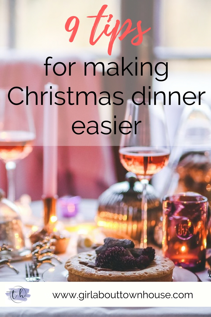 9 tips to make Christmas dinner easier - Girl about townhouse