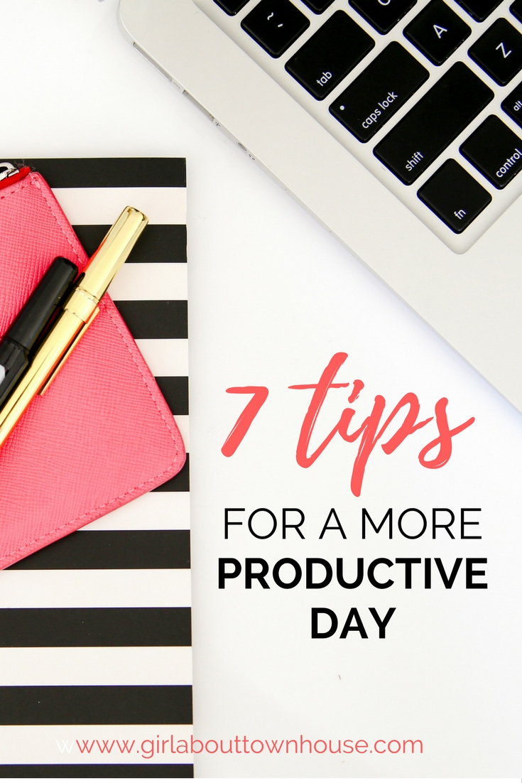 7 tips for a more productive day - Girl about townhouse