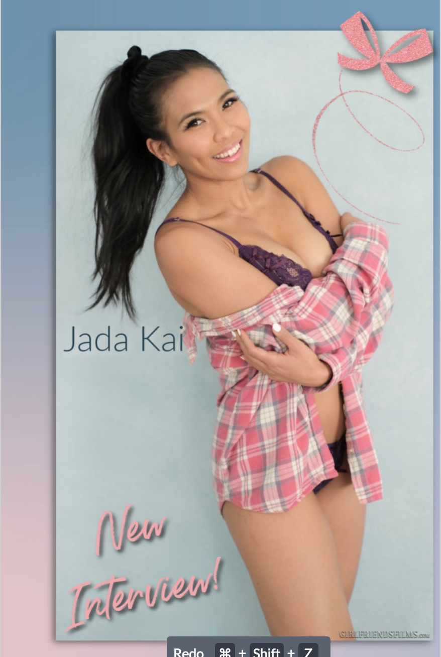 Jada Kai Girlfriends Films | Fleshbot interview
