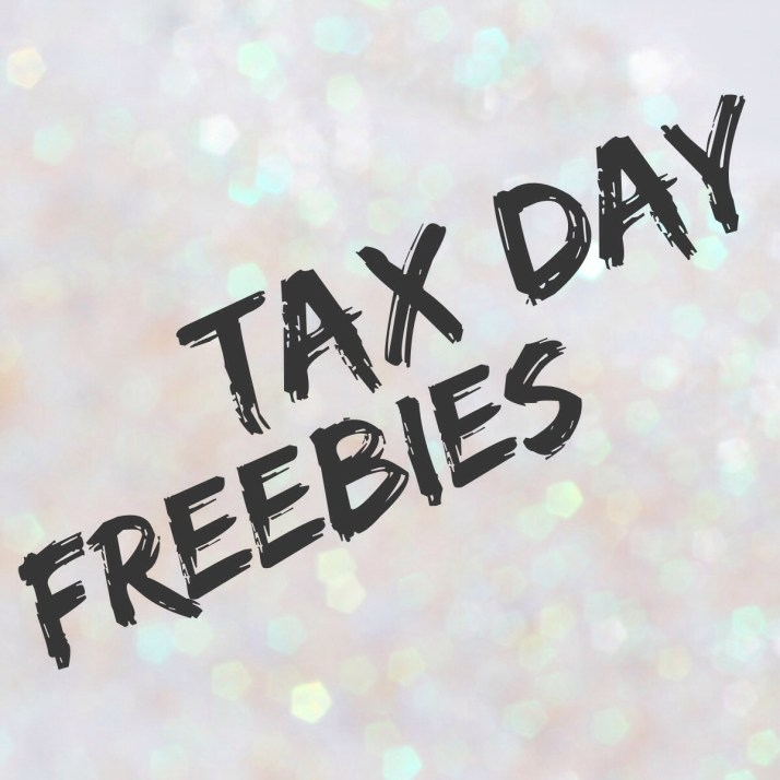 Tax Day Freebies   Girl on the Move Blog