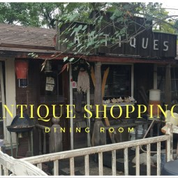 flea market and antique shopping for dinning room