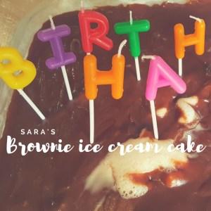 Sara's brownie ice cream cake