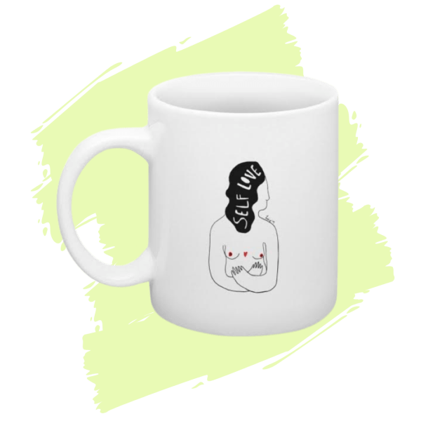 Image of a white mug with an illustration of a woman embracing herself with the words Self Love written in her hair.