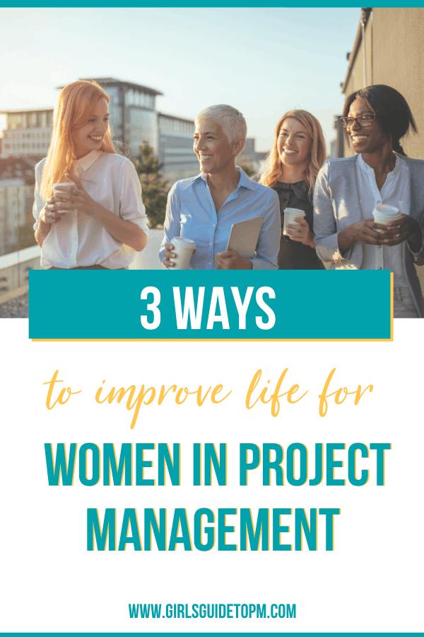 3 formas de mejorar la vida de las mujeres en la gestión de proyectos