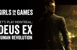 Let's Play Montreal : Deus Ex Human Revolution