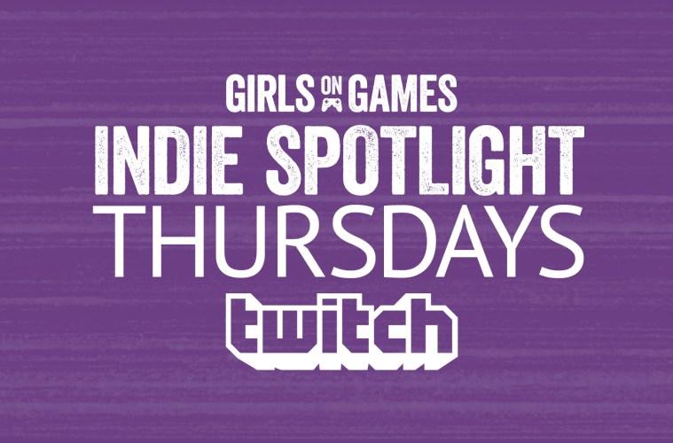 Girls on Games Indie Spotlight Thursdays on Twitch