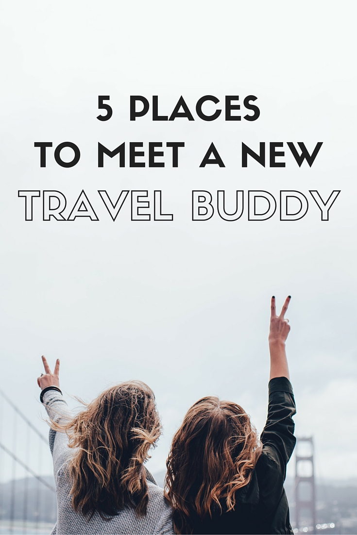 Who are you next going to travel the world with? Meet someone in one of these five places!