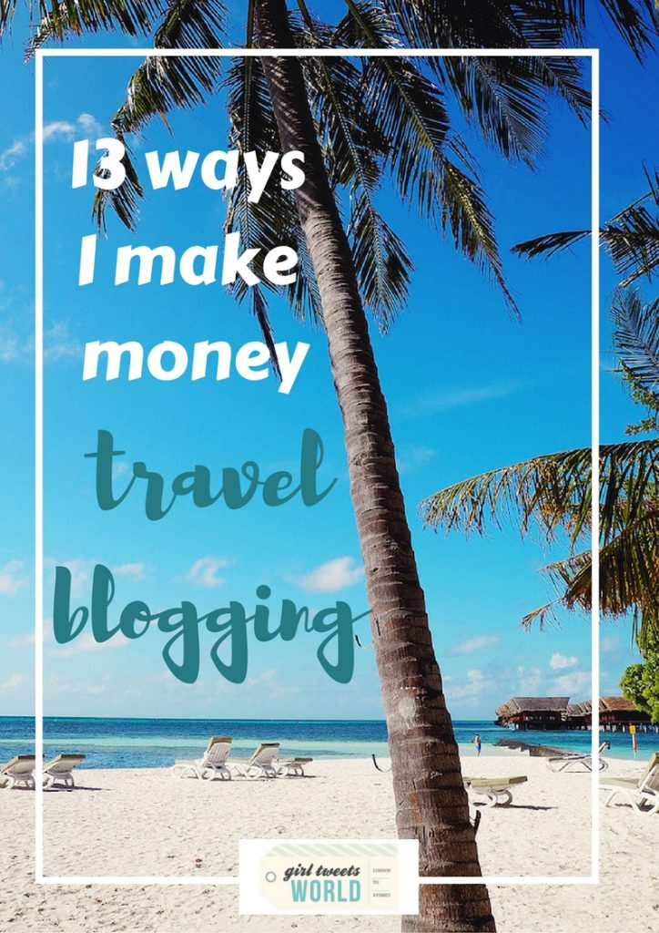 13 ways I make money travel blogging