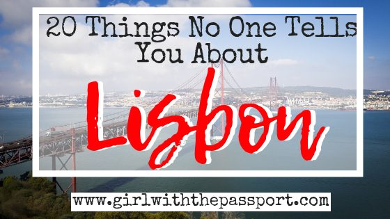 Lisbon Travel Tips: 20 Things No One Tells You About Lisbon