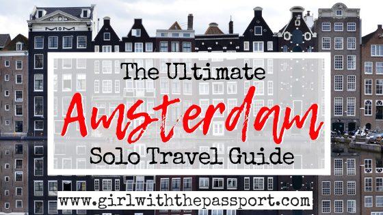 Solo Travel Amsterdam: 14 Amazing Activities!