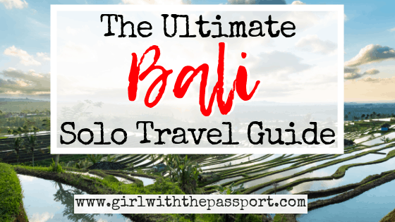 The Ultimate Bali Solo Travel Guide