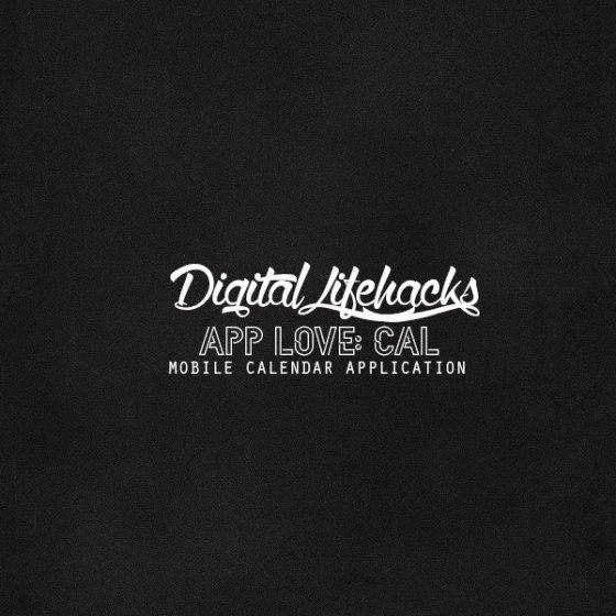 Digital Lifehack: App Love for Cal