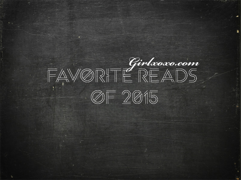 Girlxoxo Fave Reads of 2015