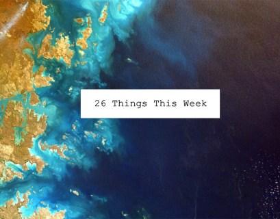 26 Things This Week
