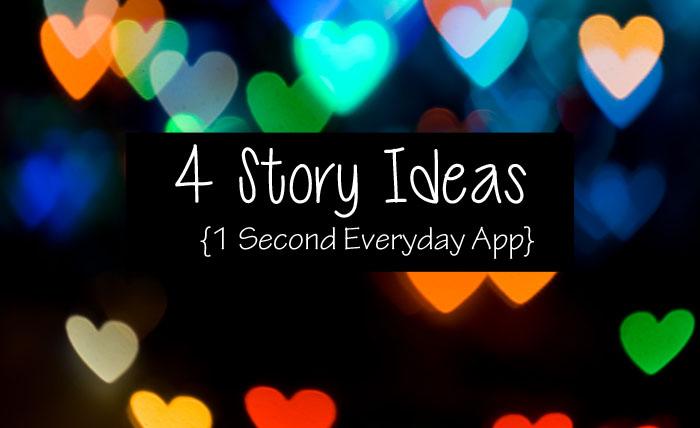 4 Story Ideas 1 Second Everyday App