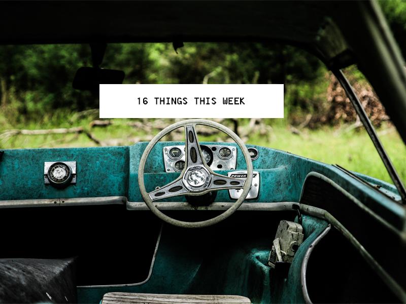 16 Things This Week
