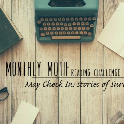 May Monthly Motif - Story of Survival