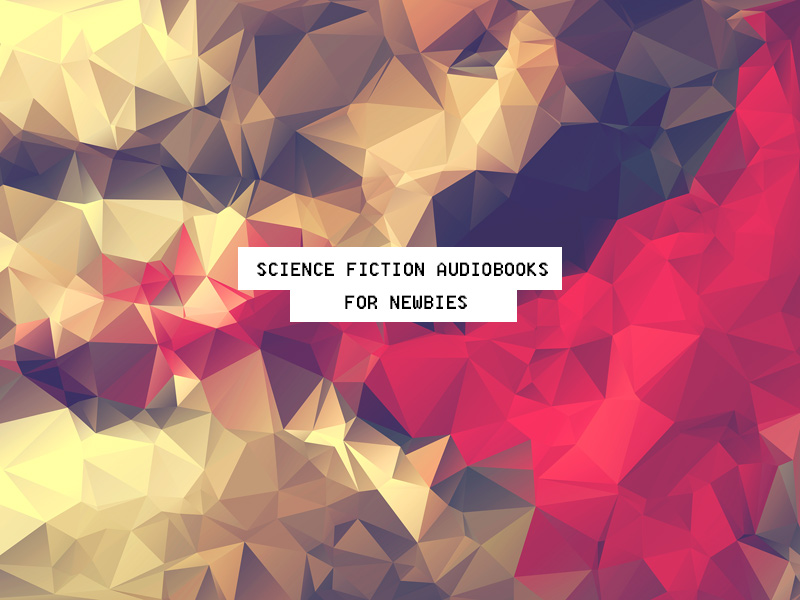Science Fiction Audiobooks for Newbies