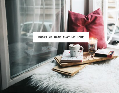 Books We Hate to Love