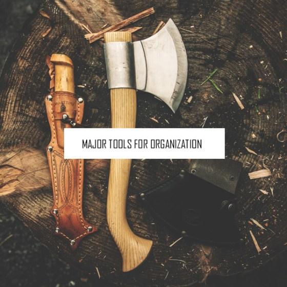 Major Tools for Organization