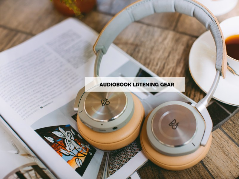 Audiobook Listening Gear