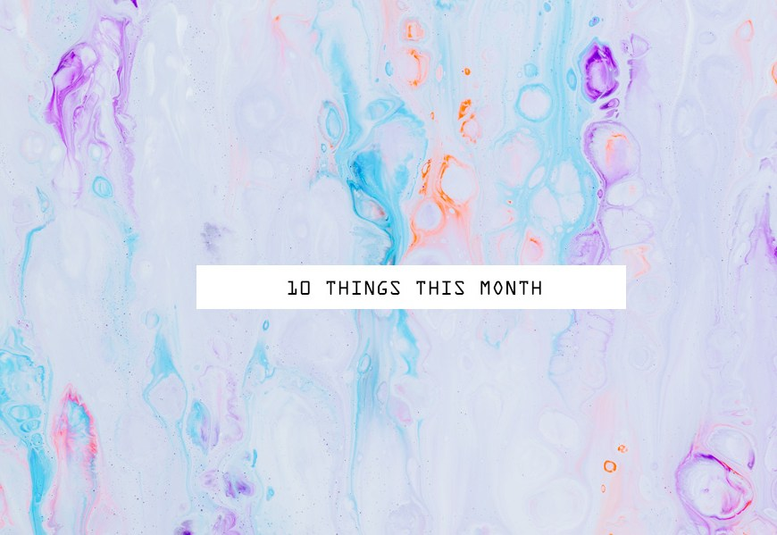 10 Things This Month