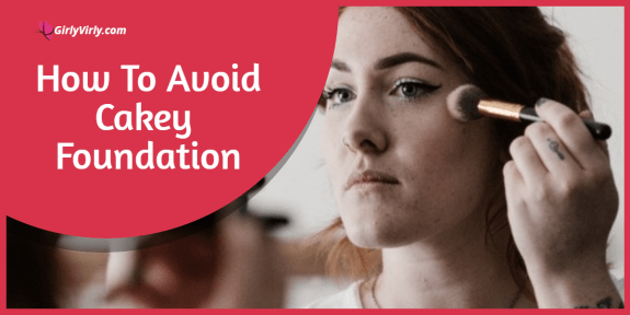 How To Avoid Cakey Foundation