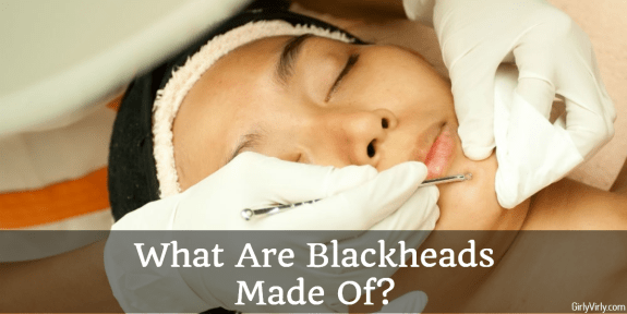 What Are Blackheads Made Of